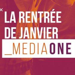 Media One : la rentrée de janvier