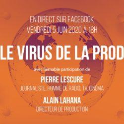 Pierre Lescure et Alain Lahana : deux invités exceptionnels pour le «virus de la prod»