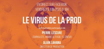 Virus de la Prod avec Pierre Lescure et Alain Lahana