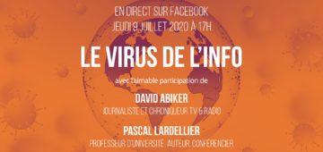 Le virus de l'info avec David Abiker et Pascal Lardellier Jeudi 9 juillet 2020 à 17h sur Facebook Iscpa Paris